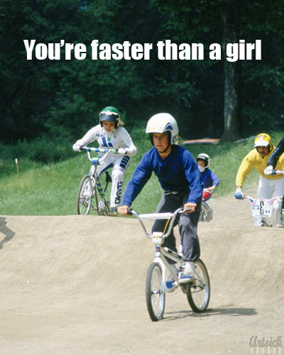 you're faster than a girl